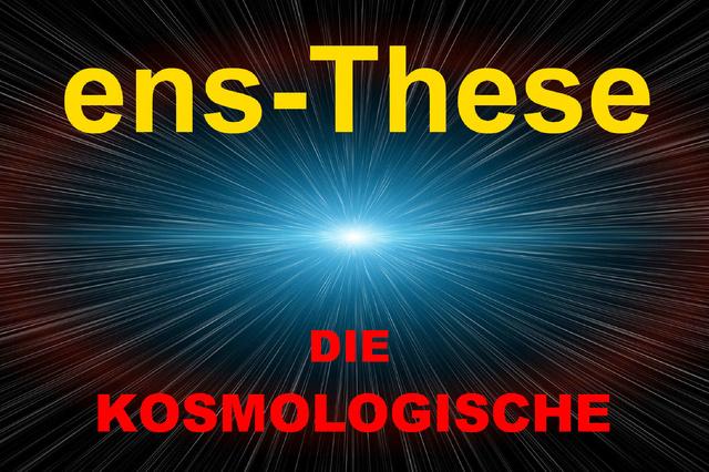 Die ens-These - Der Kosmos ohne Urknall