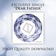 "Single - Download ""Dear Father"""