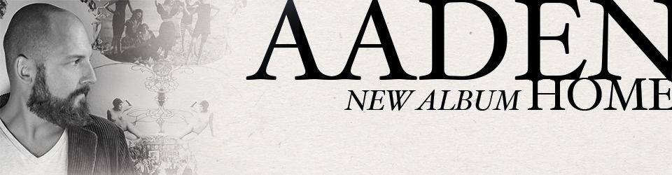 """AADEN - Veröffentlichung des neuen Albums """"HOME"""""""