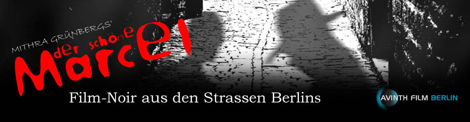 DER SCHÖNE MARCEL - Film Noir aus den Strassen Berlins