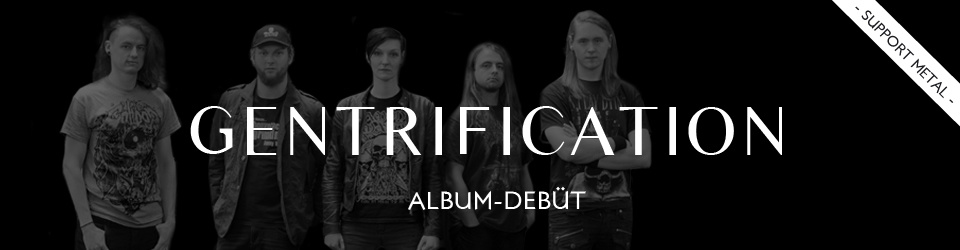 GENTRIFICATION Debüt-Album