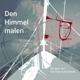 Den Himmel malen (Audio CD und Film DVD)