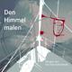 Den Himmel malen (Audio CD und Film DVD)
