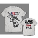"""DEAFNESS BY NOISE """"Make music not war"""""""