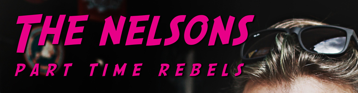 PART TIME REBELS by The Nelsons
