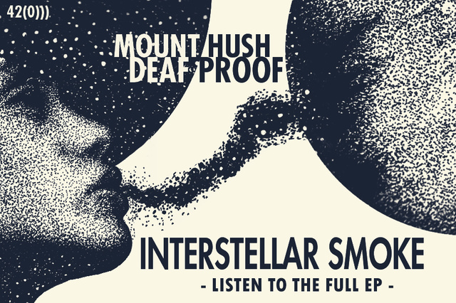 Mount Hush | Deaf Proof - Interstellar Smoke Vinyl