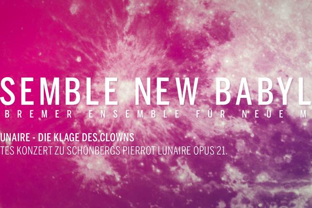 PIERROT LUNAIRE - Ensemble New Babylon in Bremen, Kassel und Berlin