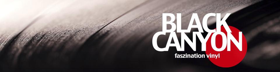 Black Canyon - Faszination Vinyl