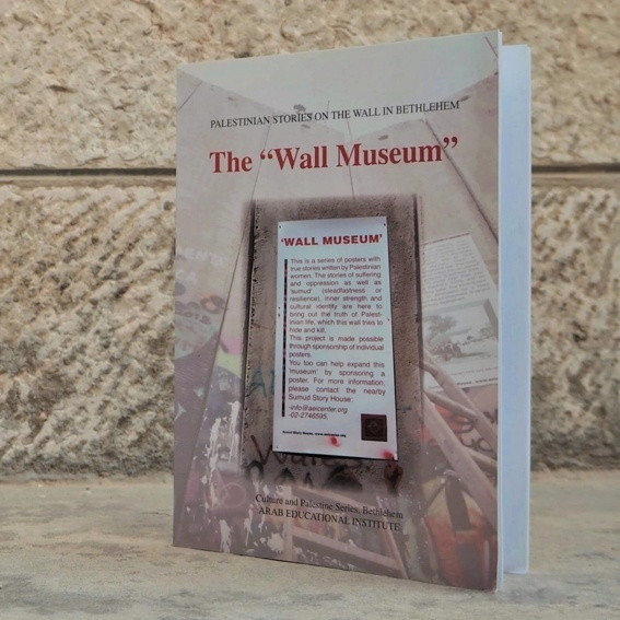 """The """"Wall Museum"""" -  Palestinian Stories on the Wall in Bethlehem"""