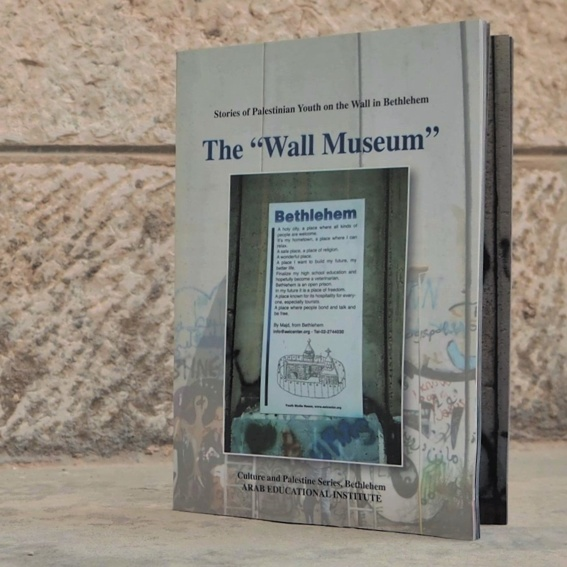 """The """"Wall Museum"""" - Stories of Palestinian Youth on the Wall in Bethlehem"""