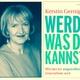 """""""Werde, was du kannst"""" Coachingstunde bei Dr. Kerstin Gernig"""