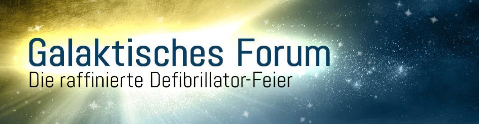 Galaktisches Forum: Die raffinierte Defibrillator-Feier