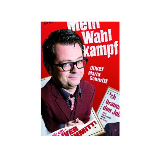 """""""Mein Wahlkampf"""" - Oliver Maria Schmitt"""