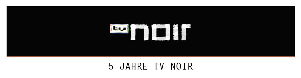 5 Jahre TV Noir : Die Compilation