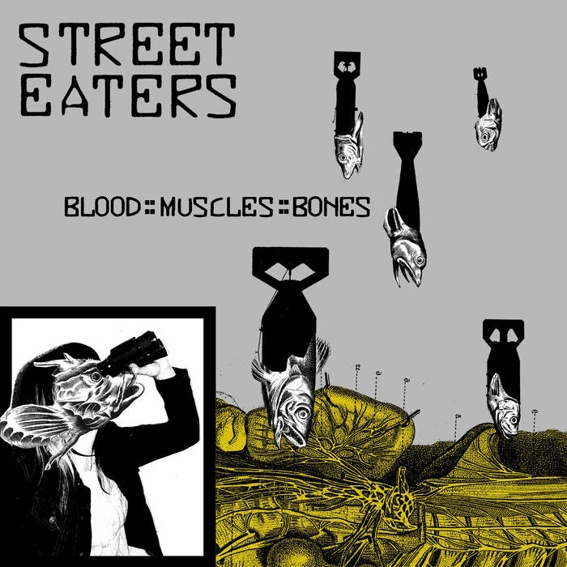 STREET EATERS Blood::Muscels::Bones LP
