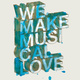 "1 Plakatsonderdruck ""We Make Musical Love"" CBE-Art-Edition"