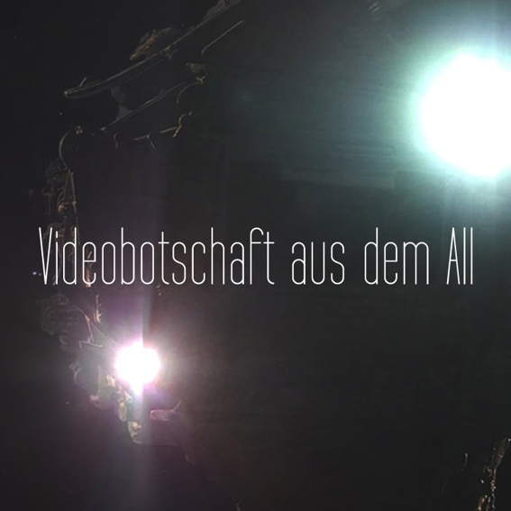 Persönliche Videobotschaft aus dem Raumschiff