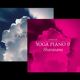 Yoga Piano Vol I & II CDs