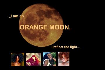 I am an ORANGE MOON, I reflect the light...
