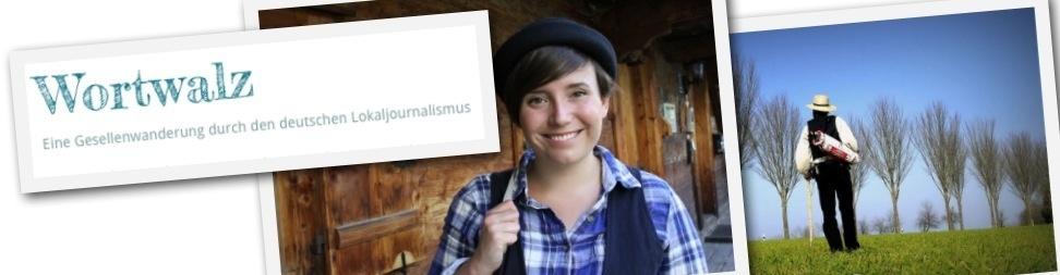 Wortwalz - Eine Gesellenwanderung durch den Lokaljournalismus