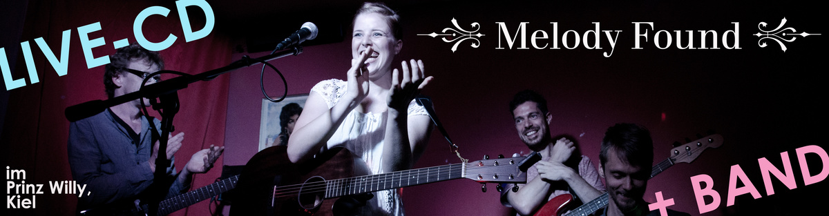 Melody Found + BAND __ LIVE-CD des Konzertes im Prinz Willy, Kiel