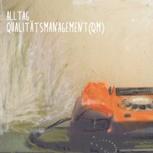 """Alltag: Album """"Qualitätsmanagement"""""""