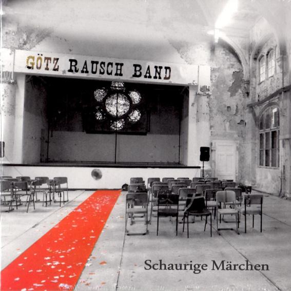 Götz Rausch Band - Schaurige Märchen