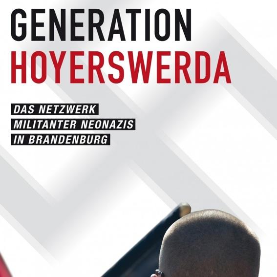"""Buch """"Generation Hoyerswerda - Das Netzwerk militanter Neonazis in Brandenburg"""""""
