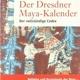 """Buch - """"Der Dresdner Maya-Kalender"""" von Nikolas Grube und Thomas Bürger"""