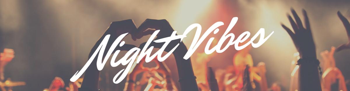 Night Vibes - Adieu Langeweile!