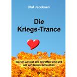 Die Kriegs-Trance (empfohlen von Gerald Hüther)