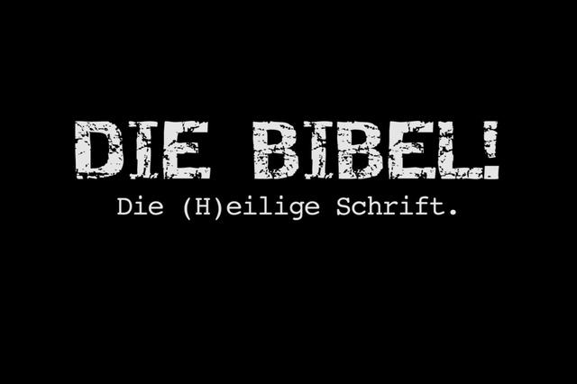 DIE BIBEL! - Die (H)eilige Schrift.