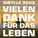 """Sibylle Berg: """"Vielen Dank für das Leben"""" Signiert"""