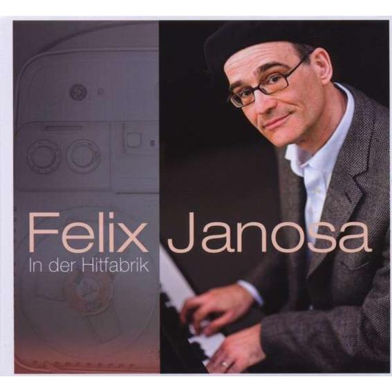 Felix Janosa - In der Hitfabrik (handsigniert)