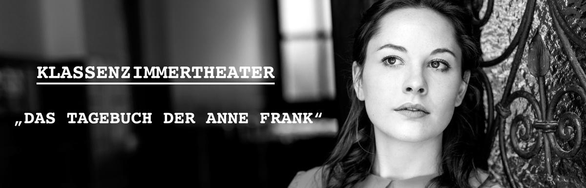 Klassenzimmertheater: Das Tagebuch der Anne Frank
