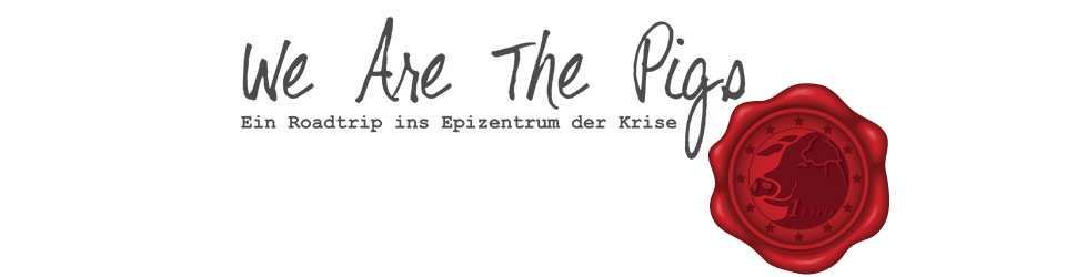 We Are The Pigs - Ein Road Trip ins Epizentrum der Krise