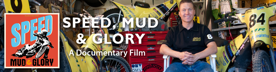 Speed, Mud & Glory -  a documentary film