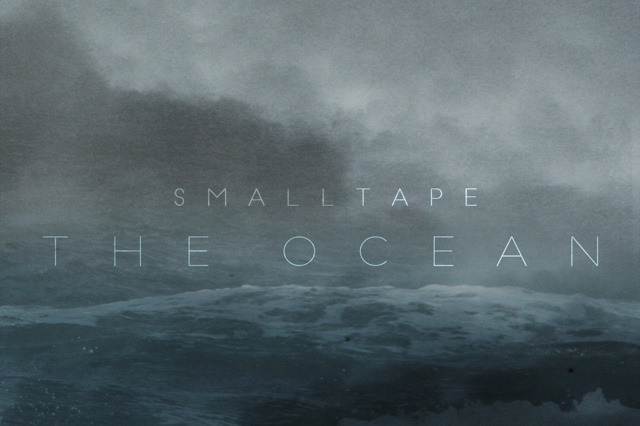 smalltape - Campaign for THE OCEAN