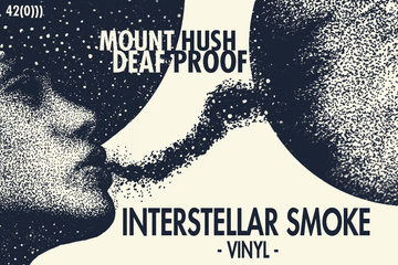 Mount Hush / Deaf Proof - Interstellar Smoke Vinyl