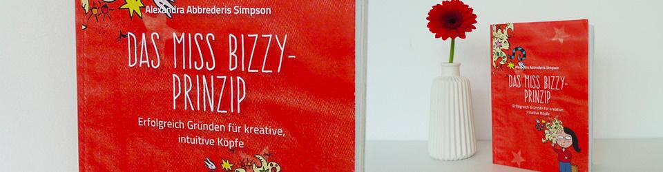 Kreativ Gründen – Das Miss Bizzy Prinzip