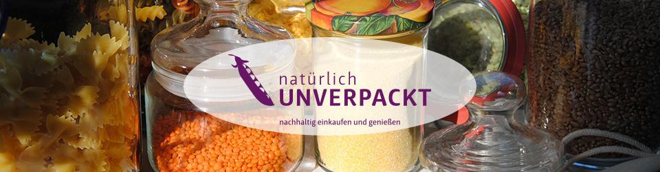 natürlich unverpackt - nachhaltig einkaufen und genießen