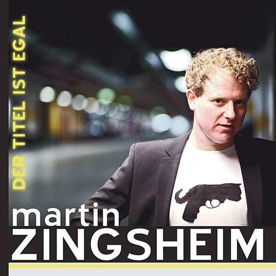 Martin Zingsheim - Der Titel ist egal (handsigniert)