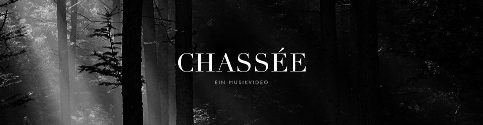 Chassée - Ein Musikvideo