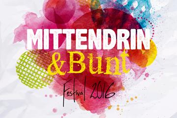 """MITTENDRIN & BUNT"" FESTIVAL 2016"