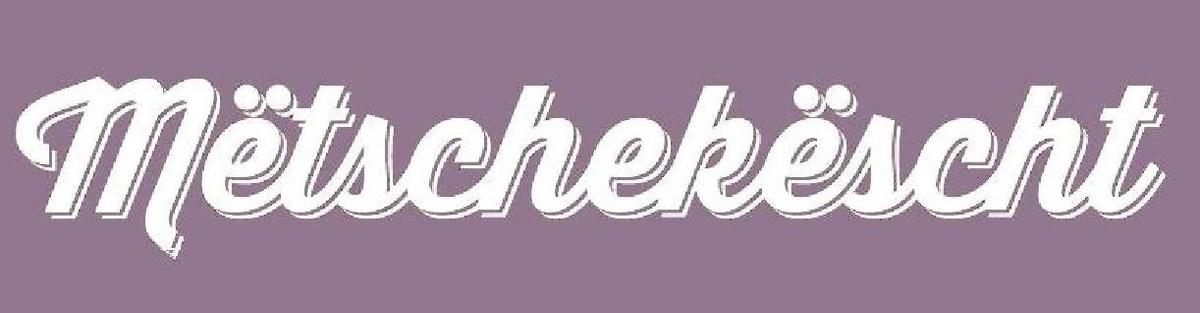 Be part of Metschekescht