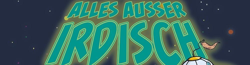 ALLES AUSSER IRDISCH - mein Bühnen Programm