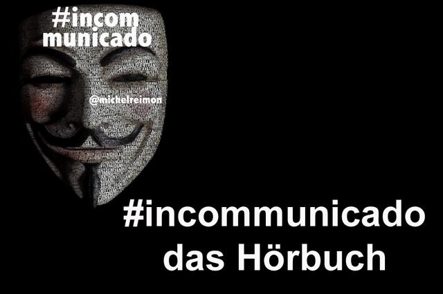 #incommunicado - das Hörbuch