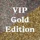 VIP Gold Edition