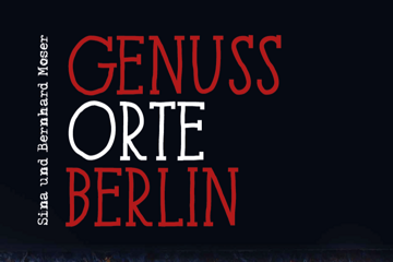 Genussorte - 50 Berliner Plätze für den Genießer