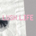 Special: Lush Life #1